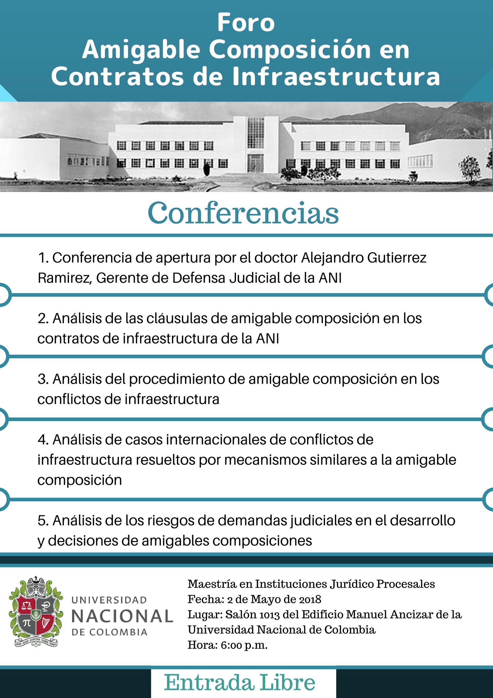 Invitación a Foro sobre Amigable Composición en Contratos de Infraestructura – Entrada libre en la Facultad de Derecho, Ciencias Políticas y Sociales de la Universidad Nacional deColombia